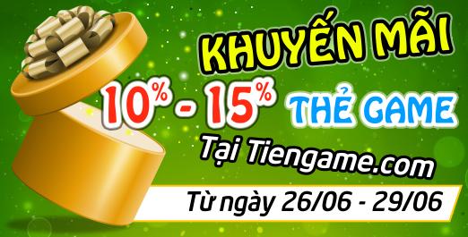 KHUYẾN MÃI 10-15% KHI MUA THẺ GAME TẠI TIENGAME.COM