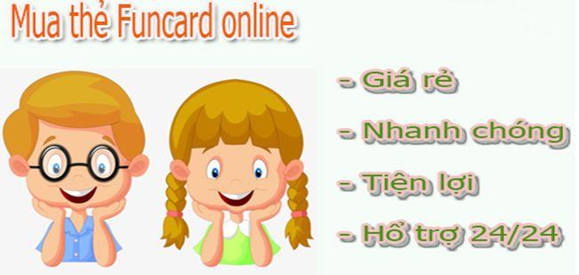 Địa chỉ mua thẻ funcard và những vấn đề liên quan