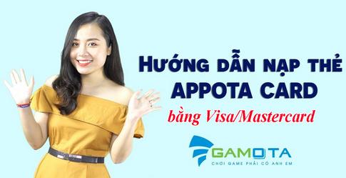 Làm sao để nạp thẻ appota bằng Visa/Mastercard nhanh và dễ dàng?