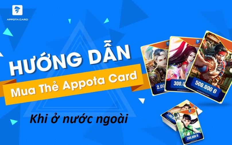 Mua thẻ appota online ở nước ngoài làm cách nào để mua nhanh chóng nhất?
