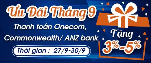 Ưu đãi tháng 9 - tặng 3% - 5% khi thanh toán Onecom, chuyển khoản Commonwealth, ANZ bank