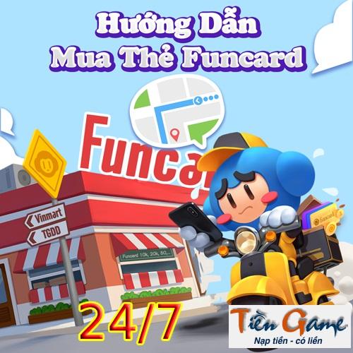 Mua Thẻ Funcard Online - Nạp thẻ game 24/7
