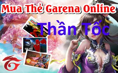 Cách thức giúp bạn mua thẻ Garena thần tốc