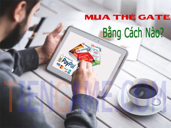 Bạn có thể mua thẻ gate bằng cách nào?