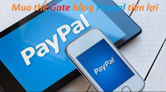 Hướng dẫn mua thẻ gate bằng paypal siêu nhanh chóng