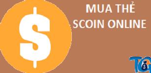 Lợi ích lớn của việc mua thẻ Scoin online bạn không ngờ tới