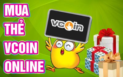 Mua thẻ Vcoin online nhận ngay hàng nghìn quà tặng có giá trị