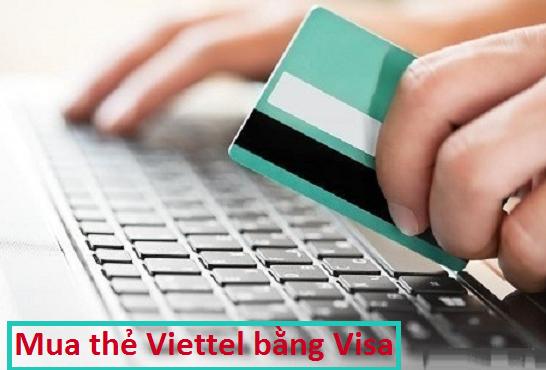 Hướng dẫn mua thẻ viettel bằng Visa đơn giản hưởng chiết khấu