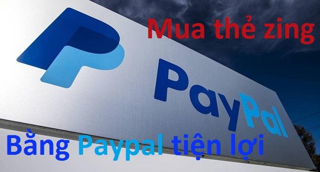 Mua thẻ Zing bằng Paypal ở đâu chiết khấu cao?
