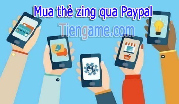 Mua thẻ zing qua paypal - cách thanh toán đơn giản cho game thủ ở nước ngoài