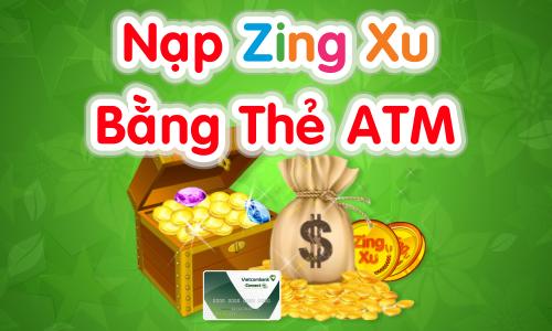 Nạp zing xu bằng ATM - Hình thức siêu tiết kiệm cho các game thủ