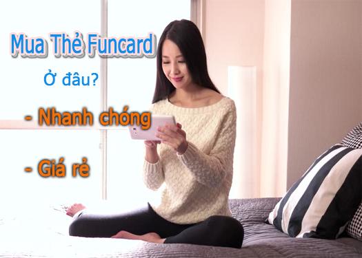 Funcard là thẻ gì?Mua ở đâu và dùng để nạp game nào?