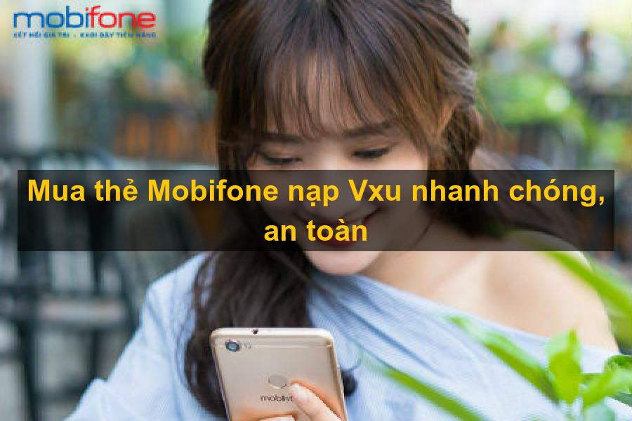 Mua thẻ mobifone nạp tiền Vxu để chơi hàng tá game hay