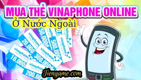 Mua thẻ Vinaphone uy tín ở nước ngoài tại tiengame